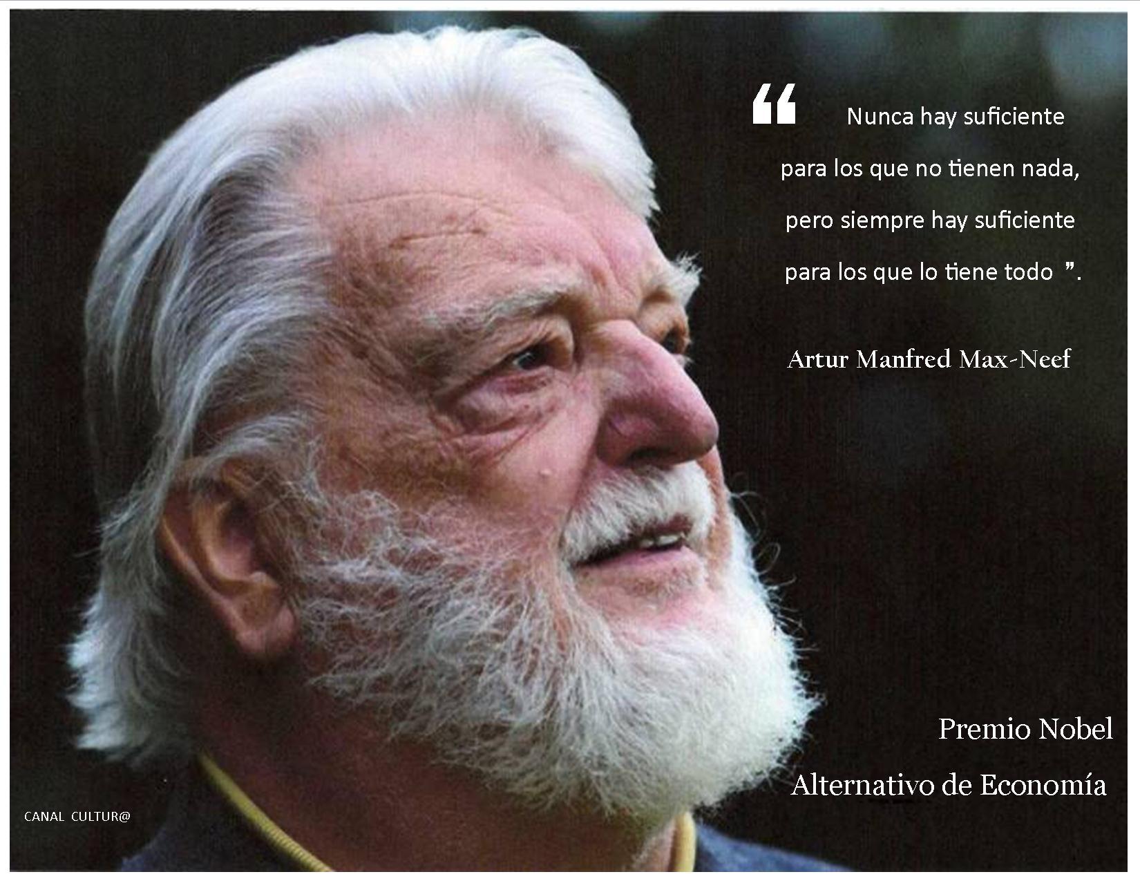 http://carloscastrom.files.wordpress.com/2012/07/artur-manfred-max-neef-nobel-aternativo-economia-frases1.jpg