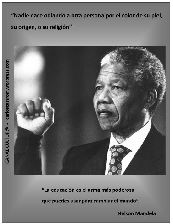 Frases De Nelson Mandela Apartheid Libertad Canal Cultura