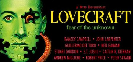 lovecraft-fear-of-the-unknown - miedo a lo desconocido - documental