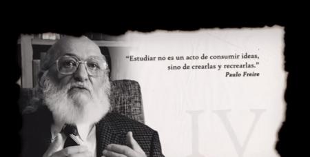 04-iv-paulo-freire-estudiar-no-consumir-ideas-crearlas-recrearlas